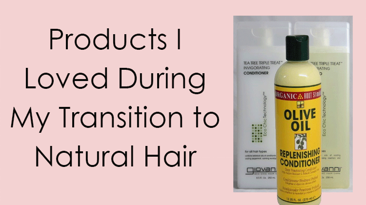 Great Products for Transitioning to Natural Hair
