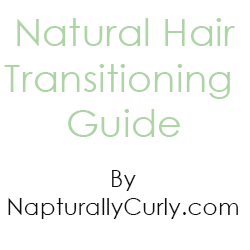 How to Transition to Natural Hair - Free Guide