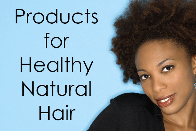 Products for Amazing Natural Hair
