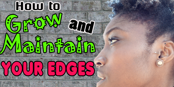 How to Grow and Maintain Your Edges