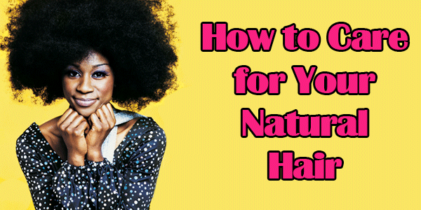 How to Keep Natural Hair Looking Amazing!