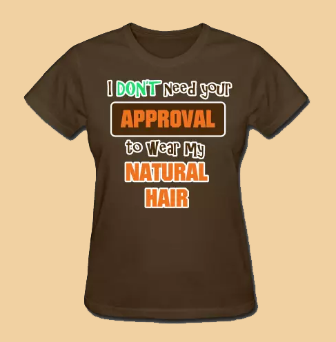I Don't Need Your Approval to Wear My Natural Hair