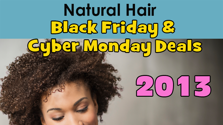 Natural Hair Black Friday and Cyber Monday Deals