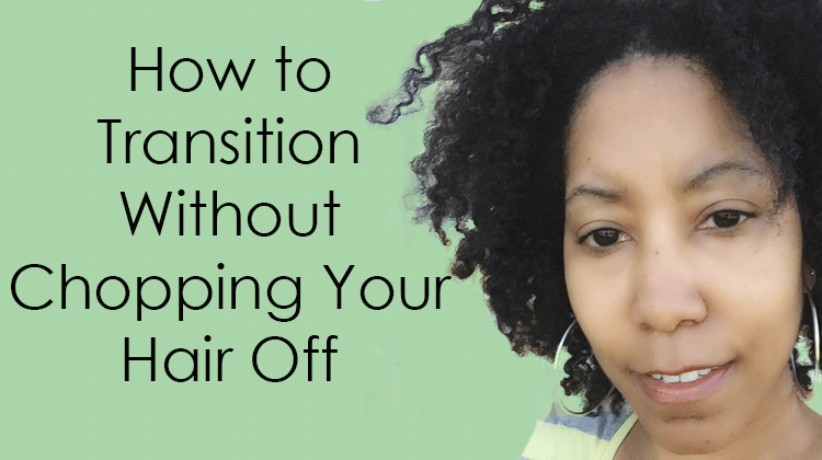 How to Transition to Natural Hair & Keep Your Length!