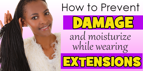 How to Protect Your Hair While Wearing Extensions